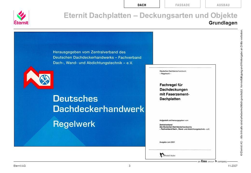 Eternit Dachplatten – Deckungsarten und Objekte © Eternit AG - Alle Inhalte sind urheberrechtlich geschützt. Vervielfältigung und Weitergabe an Dritte