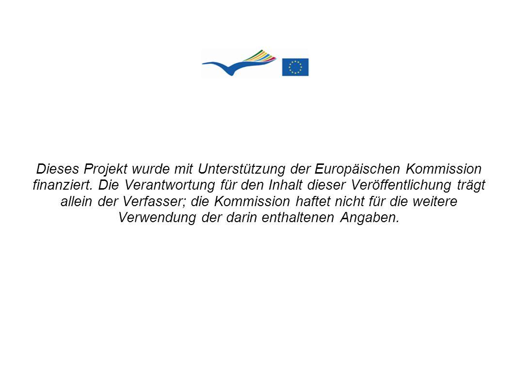 Dieses Projekt wurde mit Unterstützung der Europäischen Kommission finanziert. Die Verantwortung für den Inhalt dieser Veröffentlichung trägt allein d