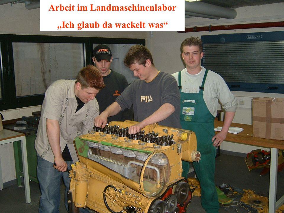 Arbeit im Landmaschinenlabor Ich glaub da wackelt was