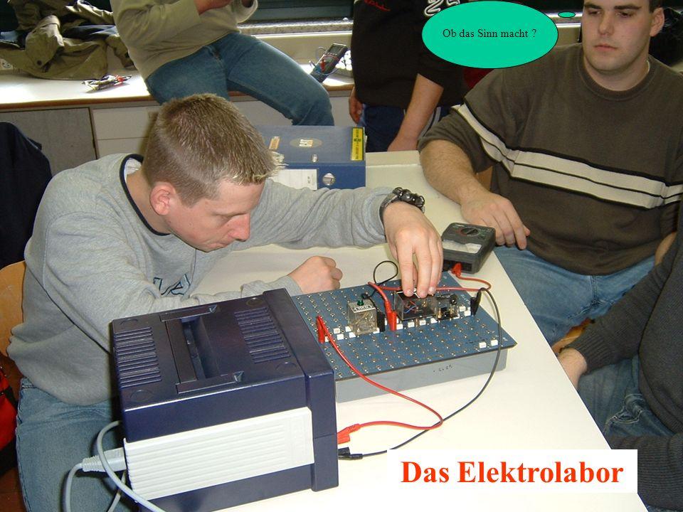 Das Elektrolabor Ob das Sinn macht ?