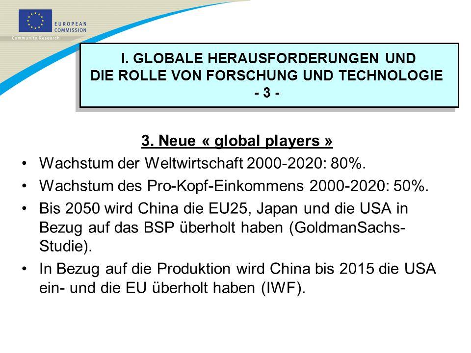 I. GLOBALE HERAUSFORDERUNGEN UND DIE ROLLE VON FORSCHUNG UND TECHNOLOGIE - 3 - I. GLOBALE HERAUSFORDERUNGEN UND DIE ROLLE VON FORSCHUNG UND TECHNOLOGI