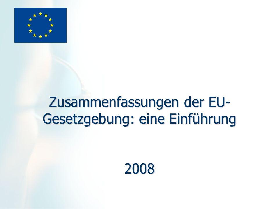 Zusammenfassungen der EU- Gesetzgebung: eine Einführung 2008