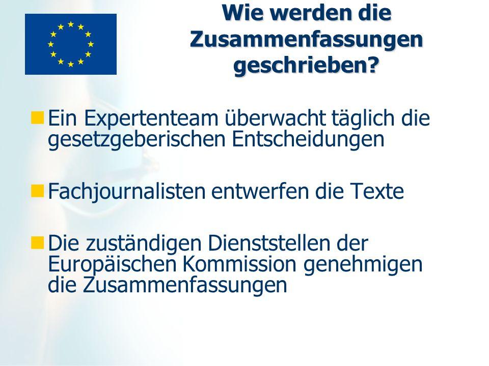 Zugang zu den Zusammenfassungen Die Zusammenfassungen stellen einen wesentlichen Bestandteil des Internetportals Europa dar und können dort auf den Seiten zu den Tätigkeitsbereichen gefunden werden: http://europa.eu/index_en.htm oder direkt über: http://europa.eu/scadplus/