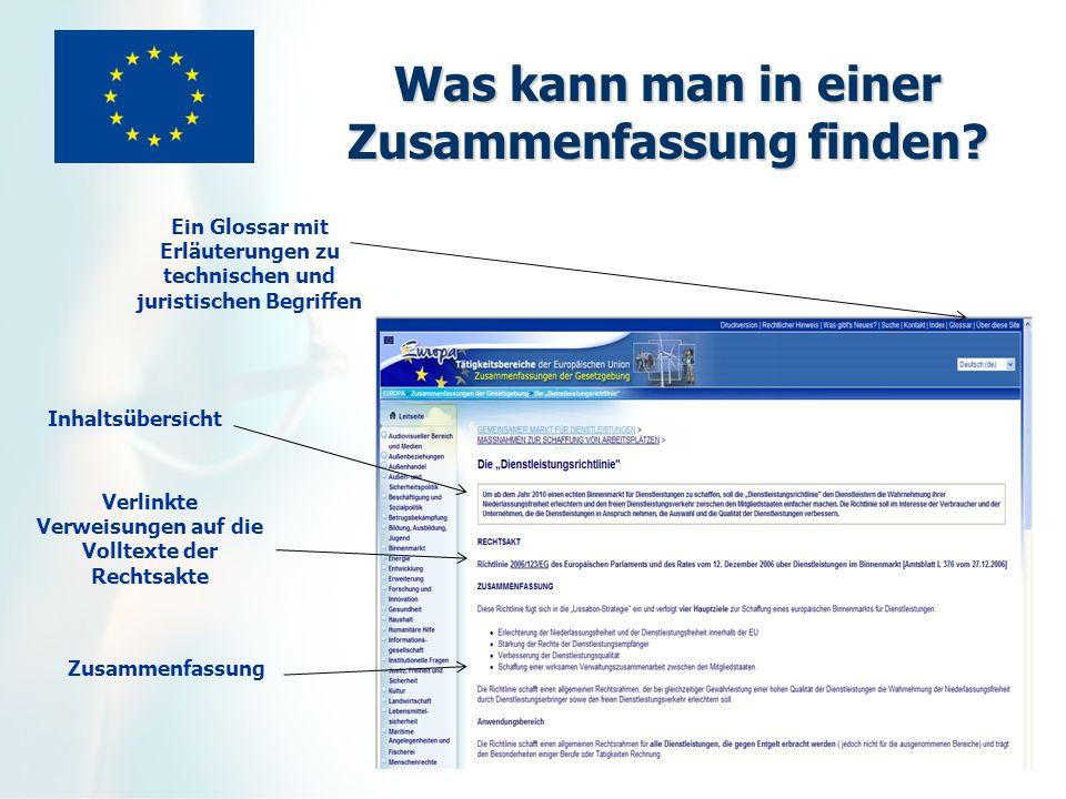 Fakten und Zahlen etwa 3.000 Zusammenfassungen online verfügbar in 4 oder 11 Sprachen zugänglich für Sehbehinderte rund 2,5 Millionen Zugriffe monatlich= eine der meistbesuchten Seiten des Europa-Portals