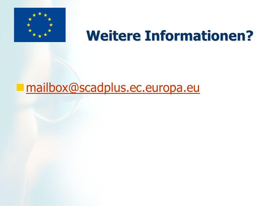 Weitere Informationen? mailbox@scadplus.ec.europa.eu