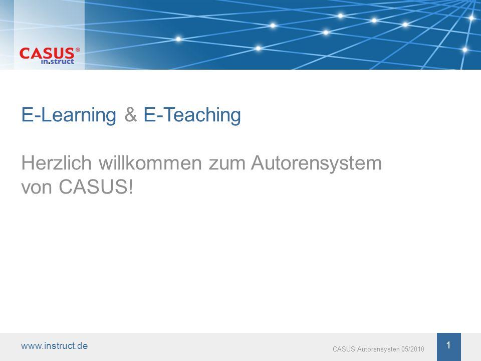 www.instruct.de 1 CASUS Autorensysten 05/2010 E-Learning & E-Teaching Herzlich willkommen zum Autorensystem von CASUS!