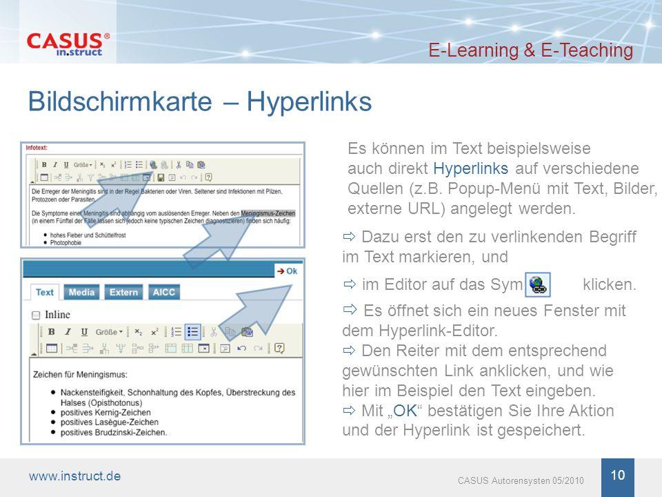 www.instruct.de 10 CASUS Autorensysten 05/2010 Bildschirmkarte – Hyperlinks E-Learning & E-Teaching Es können im Text beispielsweise auch direkt Hyper
