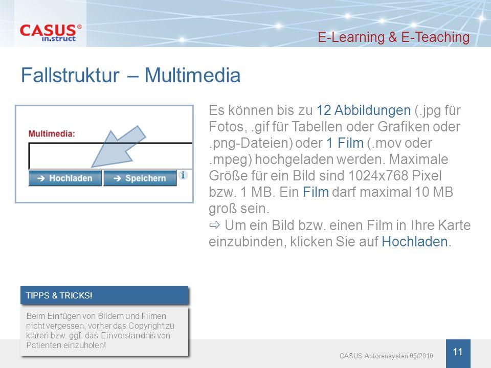 www.instruct.de 11 CASUS Autorensysten 05/2010 Fallstruktur – Multimedia E-Learning & E-Teaching Es können bis zu 12 Abbildungen (.jpg für Fotos,.gif