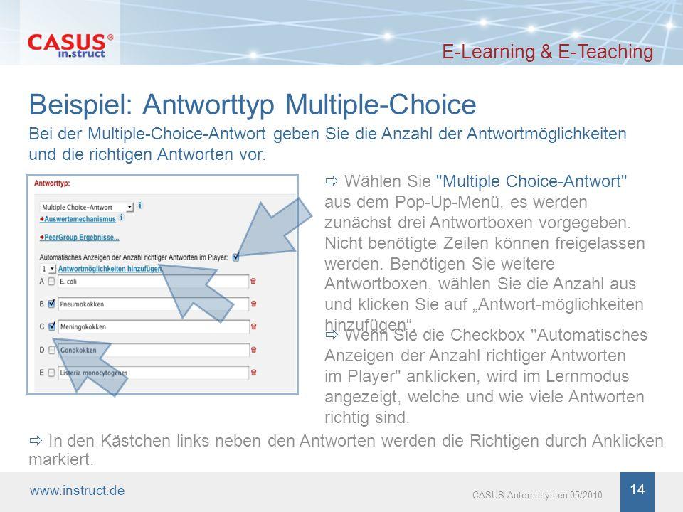www.instruct.de 14 CASUS Autorensysten 05/2010 Beispiel: Antworttyp Multiple-Choice E-Learning & E-Teaching Wählen Sie