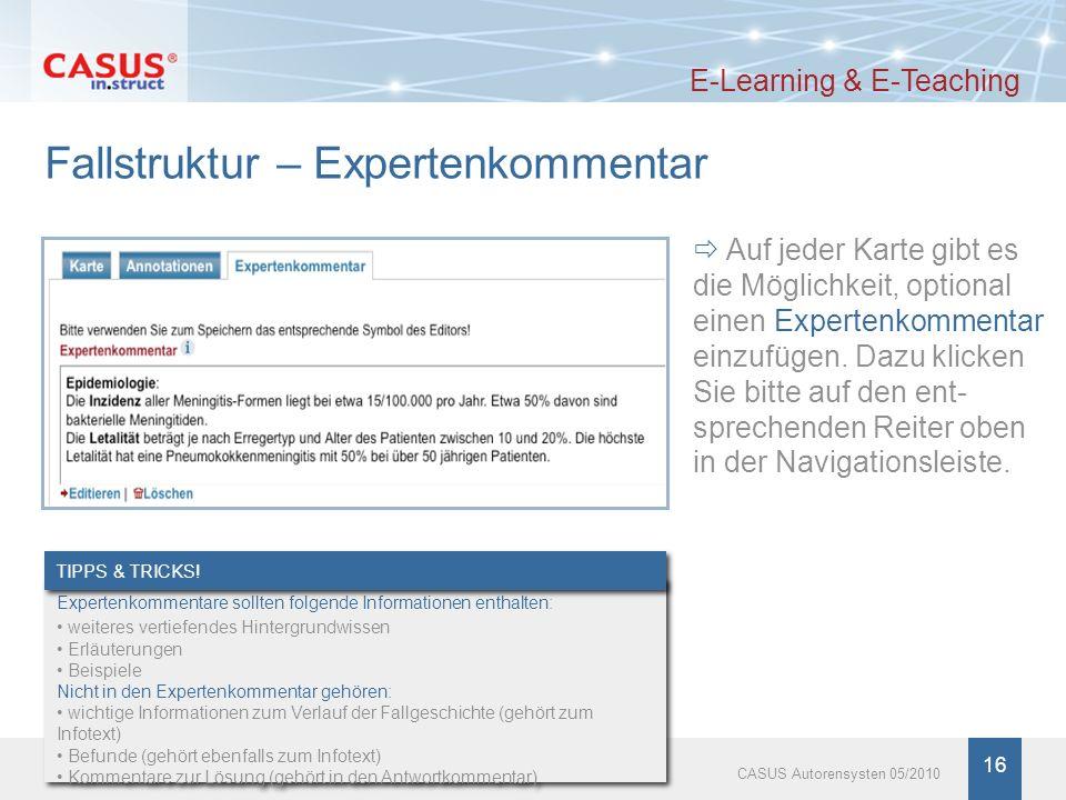 www.instruct.de 16 CASUS Autorensysten 05/2010 Fallstruktur – Expertenkommentar E-Learning & E-Teaching Auf jeder Karte gibt es die Möglichkeit, optio