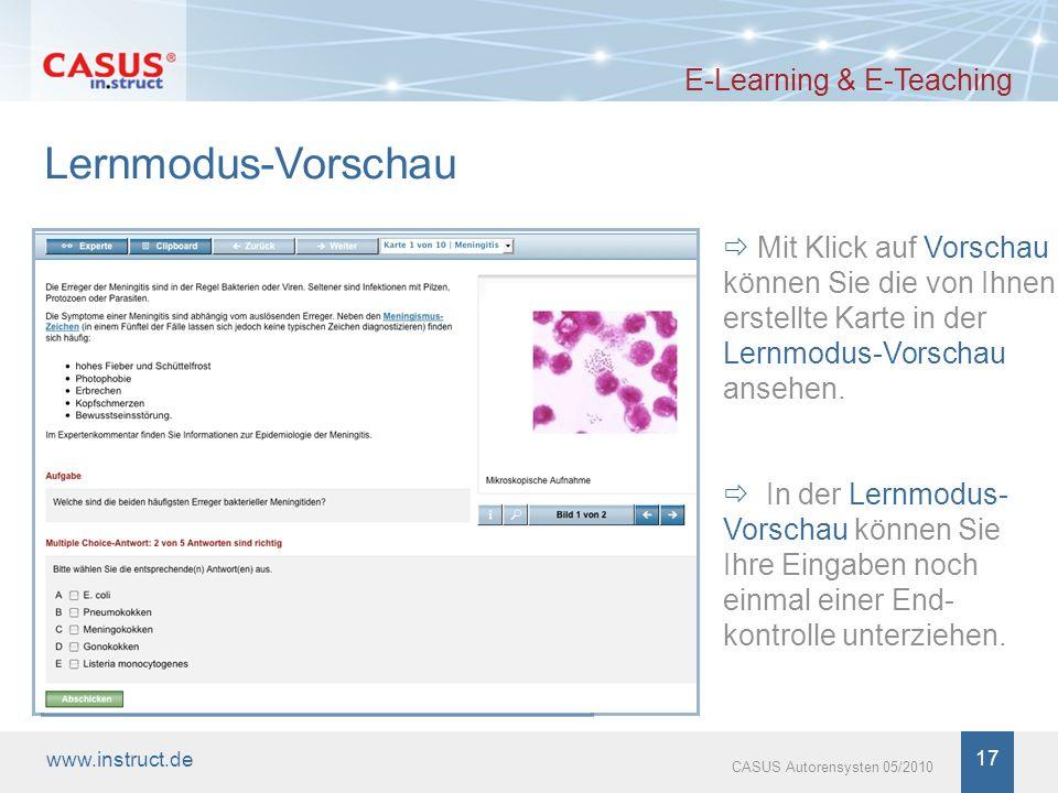 www.instruct.de 17 CASUS Autorensysten 05/2010 Lernmodus-Vorschau E-Learning & E-Teaching Mit Klick auf Vorschau können Sie die von Ihnen erstellte Ka