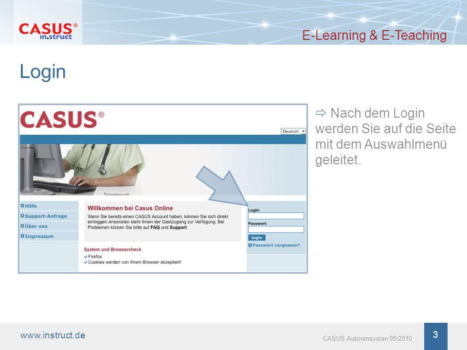 www.instruct.de 3 CASUS Autorensysten 05/2010 Login E-Learning & E-Teaching Nach dem Login werden Sie auf die Seite mit dem Auswahlmenü geleitet.