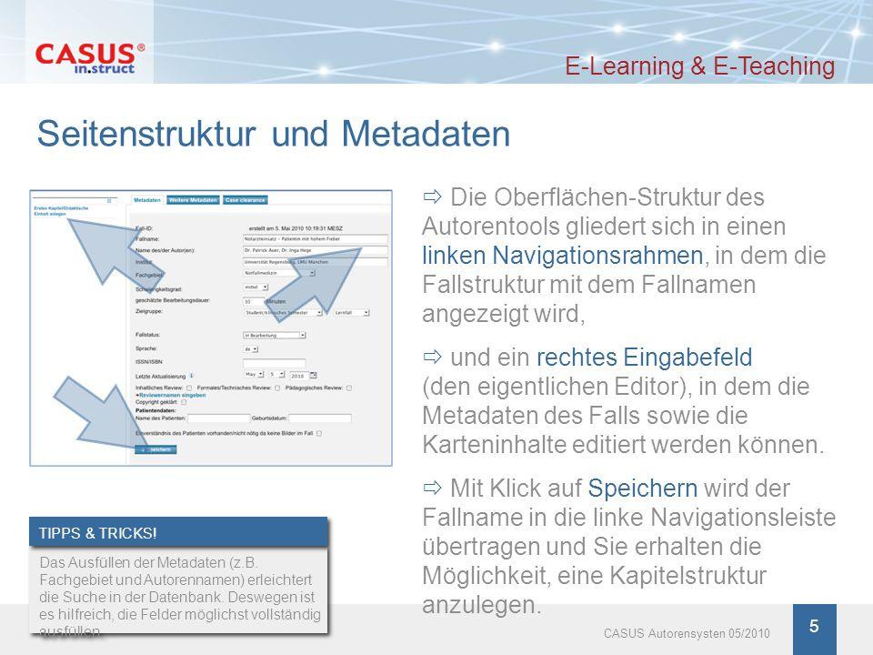 www.instruct.de 5 CASUS Autorensysten 05/2010 Seitenstruktur und Metadaten E-Learning & E-Teaching Die Oberflächen-Struktur des Autorentools gliedert