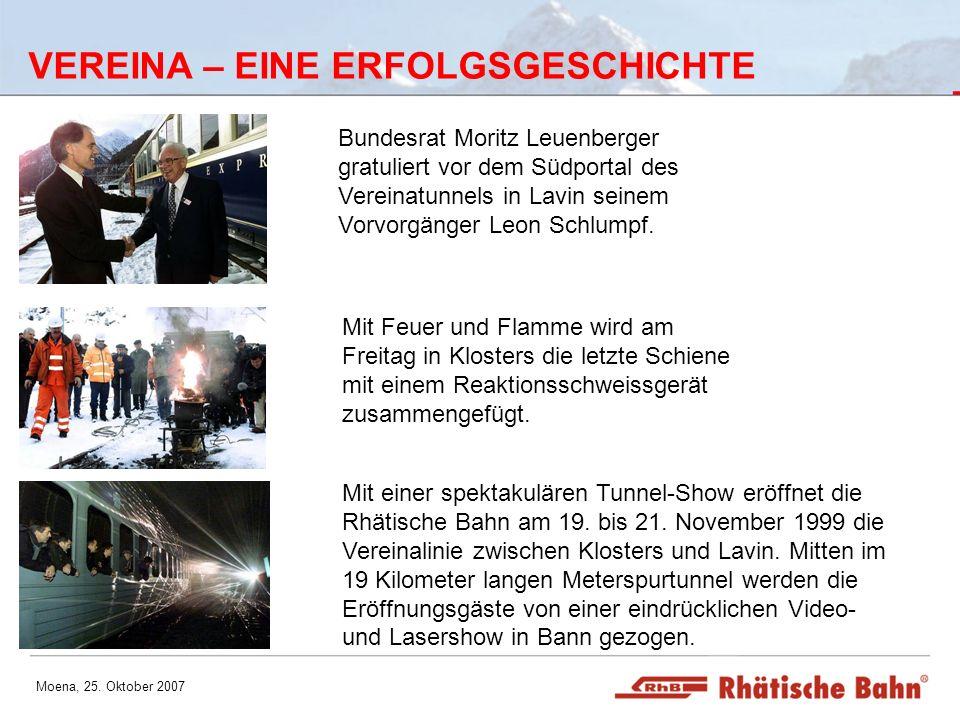 Moena, 25. Oktober 2007 VEREINA – EINE ERFOLGSGESCHICHTE Bundesrat Moritz Leuenberger gratuliert vor dem Südportal des Vereinatunnels in Lavin seinem