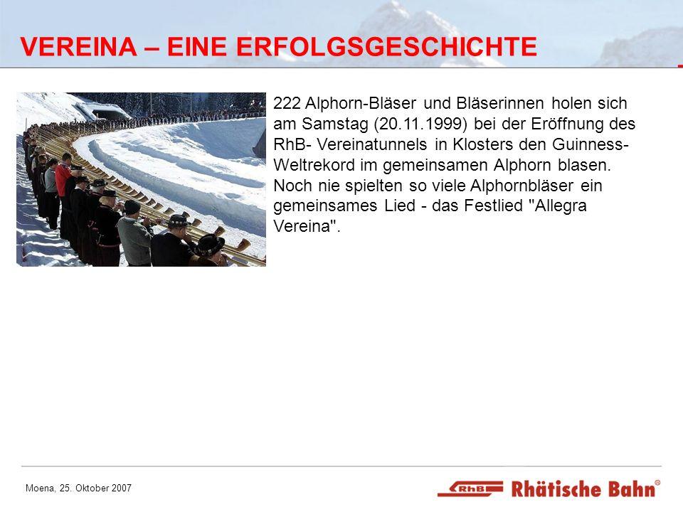 Moena, 25. Oktober 2007 VEREINA – EINE ERFOLGSGESCHICHTE 222 Alphorn-Bläser und Bläserinnen holen sich am Samstag (20.11.1999) bei der Eröffnung des R