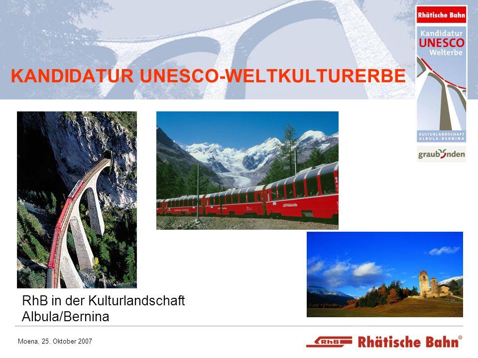 Moena, 25. Oktober 2007 KANDIDATUR UNESCO-WELTKULTURERBE RhB in der Kulturlandschaft Albula/Bernina