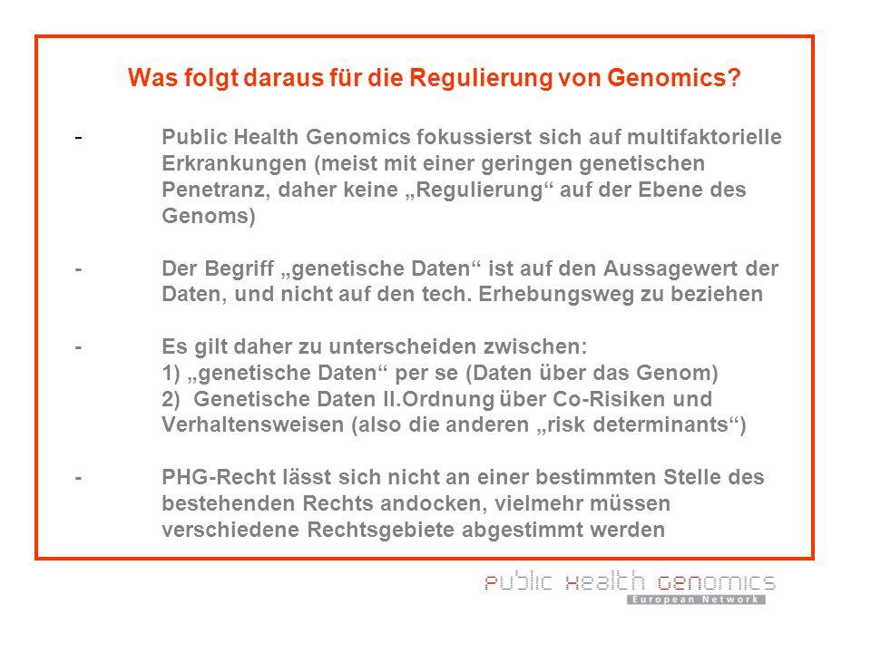 Was folgt daraus für die Regulierung von Genomics? - Public Health Genomics fokussierst sich auf multifaktorielle Erkrankungen (meist mit einer gering