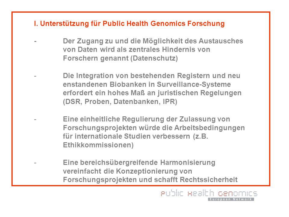 I. Unterstützung für Public Health Genomics Forschung -Der Zugang zu und die Möglichkeit des Austausches von Daten wird als zentrales Hindernis von Fo