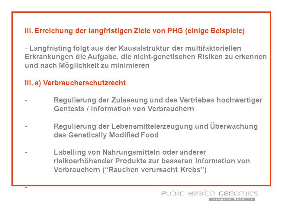 III. Erreichung der langfristigen Ziele von PHG (einige Beispiele) - Langfristing folgt aus der Kausalstruktur der multifaktoriellen Erkrankungen die