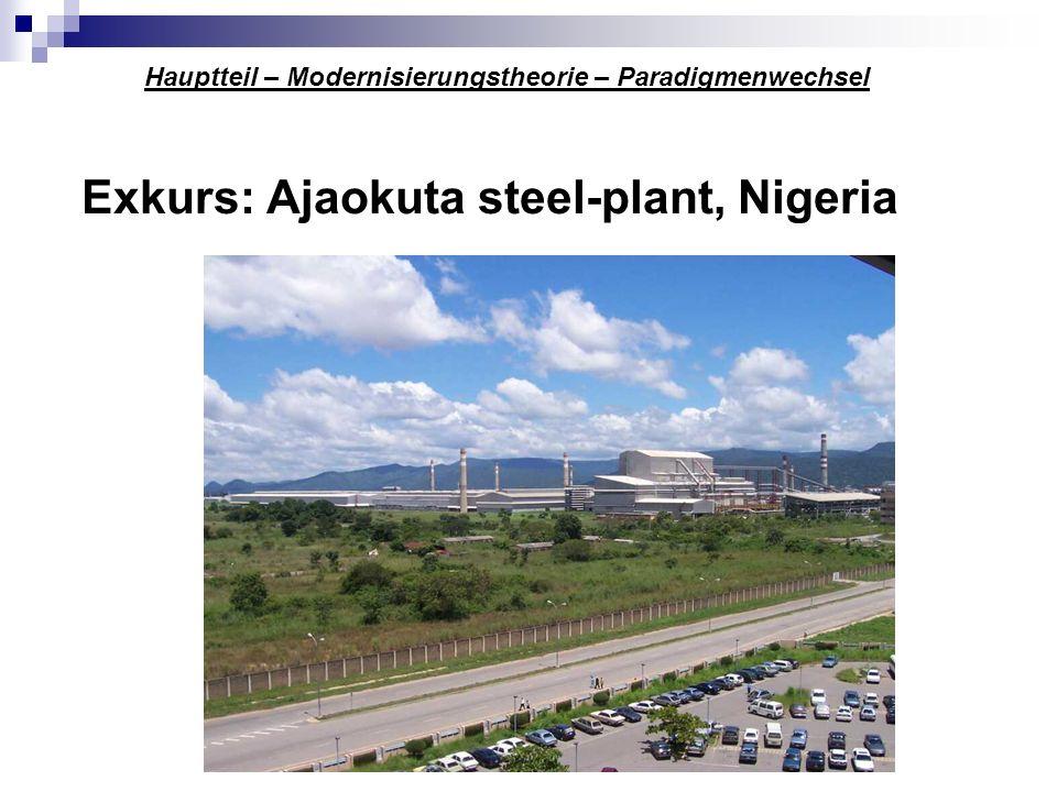 Exkurs: Ajaokuta steel-plant, Nigeria Hauptteil – Modernisierungstheorie – Paradigmenwechsel