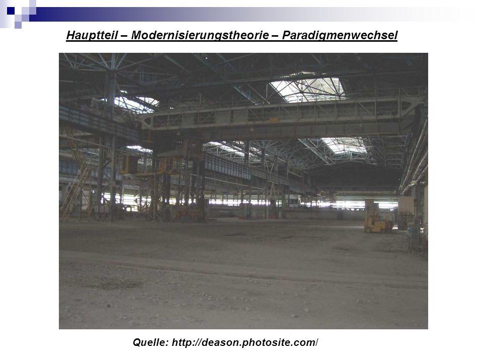 Quelle: http://deason.photosite.com/ Hauptteil – Modernisierungstheorie – Paradigmenwechsel