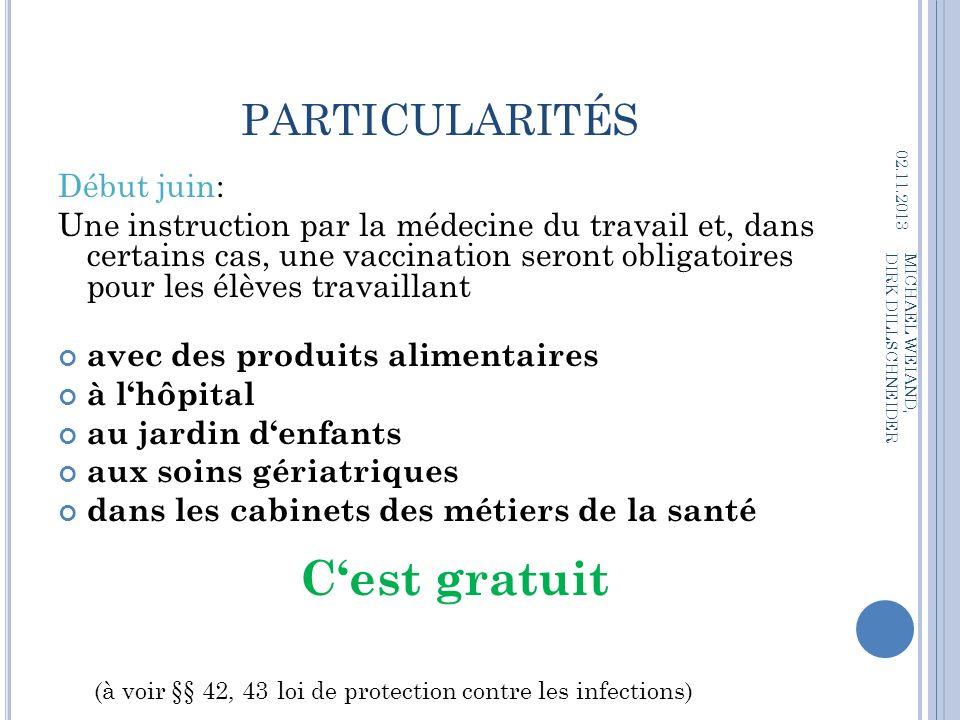 PARTICULARITÉS Début juin: Une instruction par la médecine du travail et, dans certains cas, une vaccination seront obligatoires pour les élèves trava