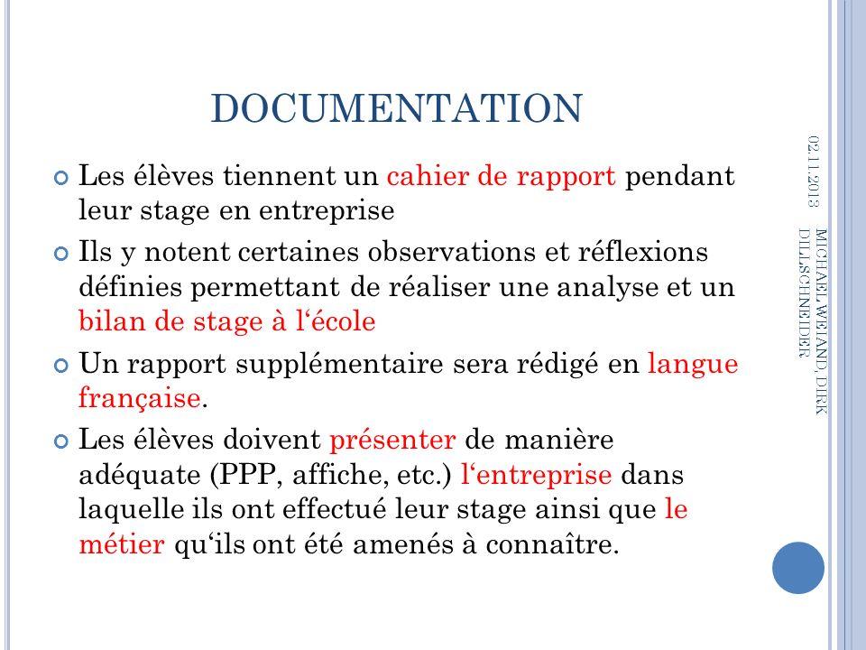 DOCUMENTATION Les élèves tiennent un cahier de rapport pendant leur stage en entreprise Ils y notent certaines observations et réflexions définies per