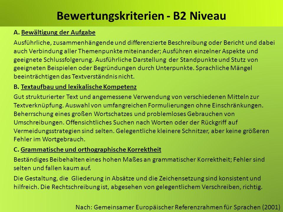 Bewertungskriterien - B2 Niveau Α. Bewältigung der Aufgabe Ausführliche, zusammenhängende und differenzierte Beschreibung oder Bericht und dabei auch