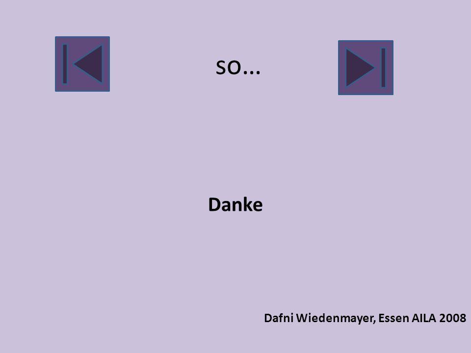 so… Danke Dafni Wiedenmayer, Essen AILA 2008
