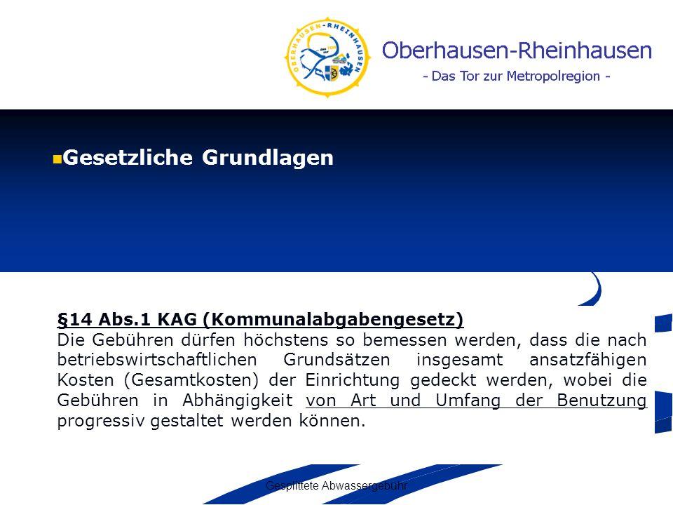 Gesplittete Abwassergebühr Gesetzliche Grundlagen §14 Abs.1 KAG (Kommunalabgabengesetz) Die Gebühren dürfen höchstens so bemessen werden, dass die nac