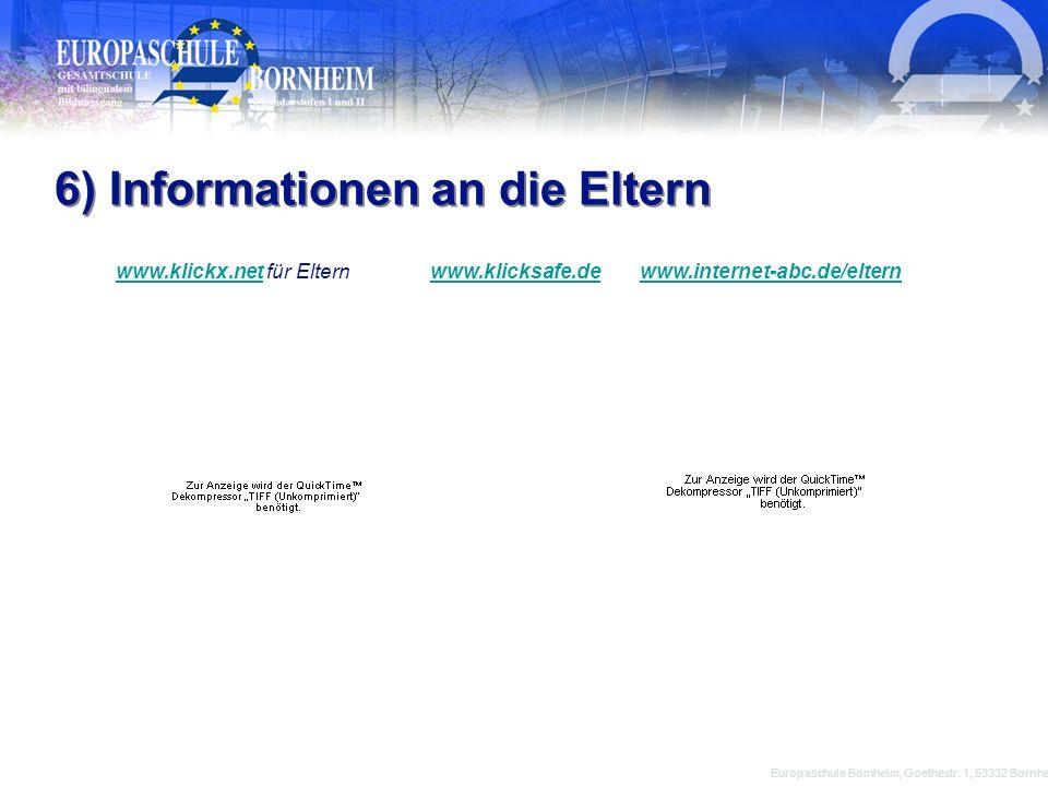 Europaschule Bornheim, Goethestr. 1, 53332 Bornheim 6) Informationen an die Eltern www.klickx.netwww.klickx.net für Elternwww.klicksafe.dewww.internet