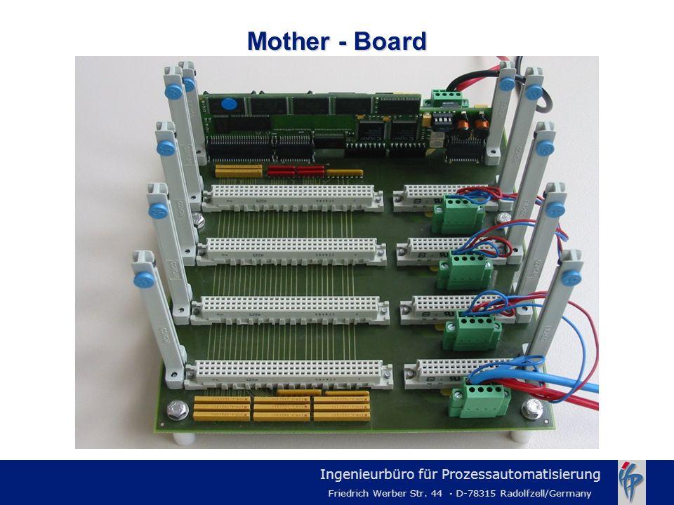 Ingenieurbüro für Prozessautomatisierung Friedrich Werber Str. 44 · D-78315 Radolfzell/Germany Mother - Board