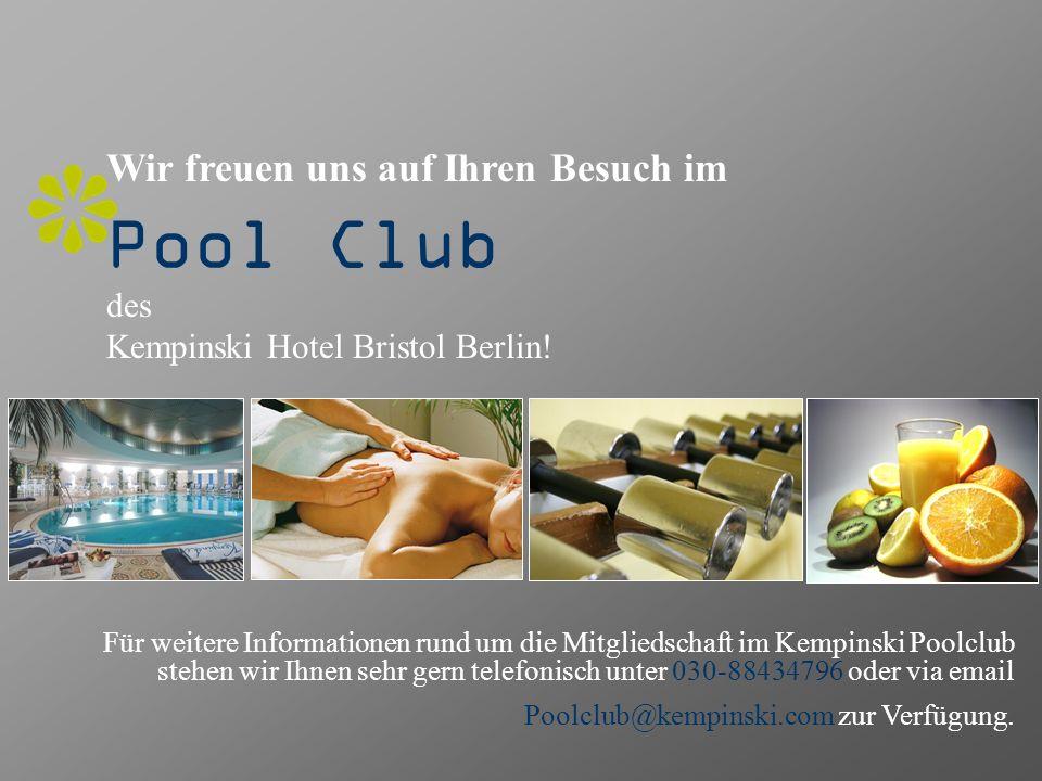 Wir freuen uns auf Ihren Besuch im Pool Club des Kempinski Hotel Bristol Berlin! Für weitere Informationen rund um die Mitgliedschaft im Kempinski Poo