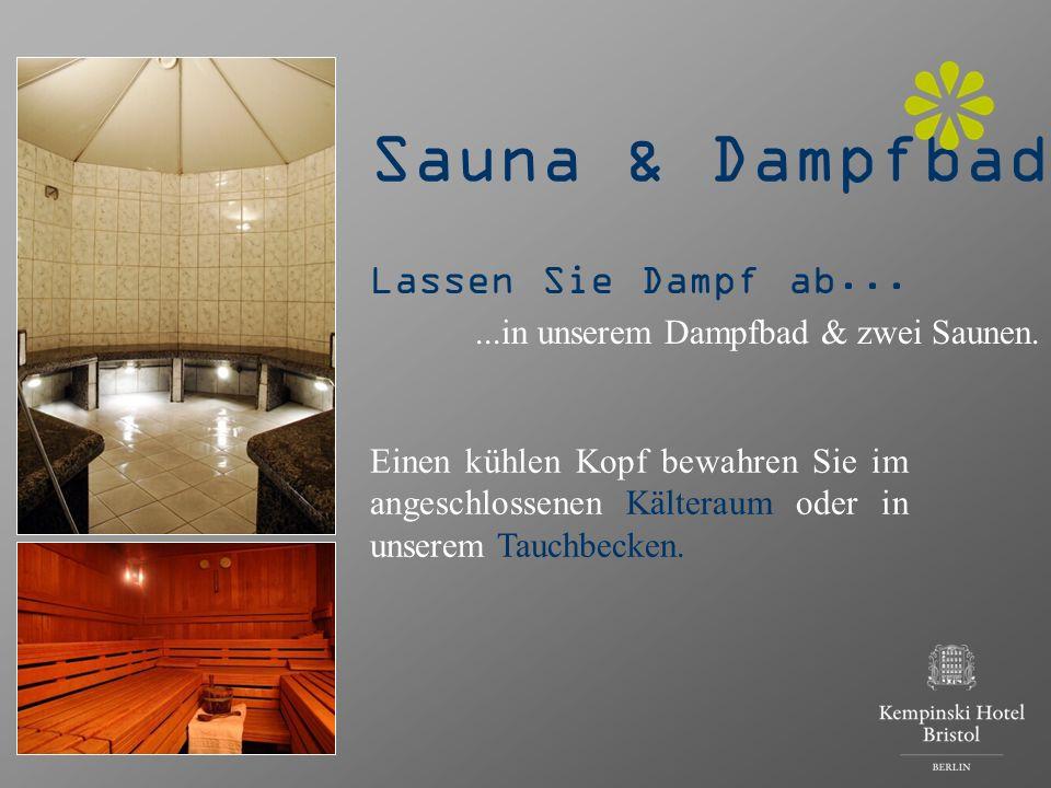Sauna & Dampfbad Einen kühlen Kopf bewahren Sie im angeschlossenen Kälteraum oder in unserem Tauchbecken. Lassen Sie Dampf ab......in unserem Dampfbad