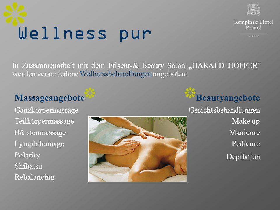 Wellness pur In Zusammenarbeit mit dem Friseur-& Beauty Salon HARALD HÖFFER werden verschiedene Wellnessbehandlungen angeboten: Massageangebote Ganzkö