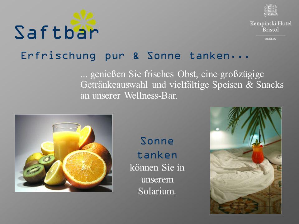 Saftbar Erfrischung pur & Sonne tanken...... genießen Sie frisches Obst, eine großzügige Getränkeauswahl und vielfältige Speisen & Snacks an unserer W