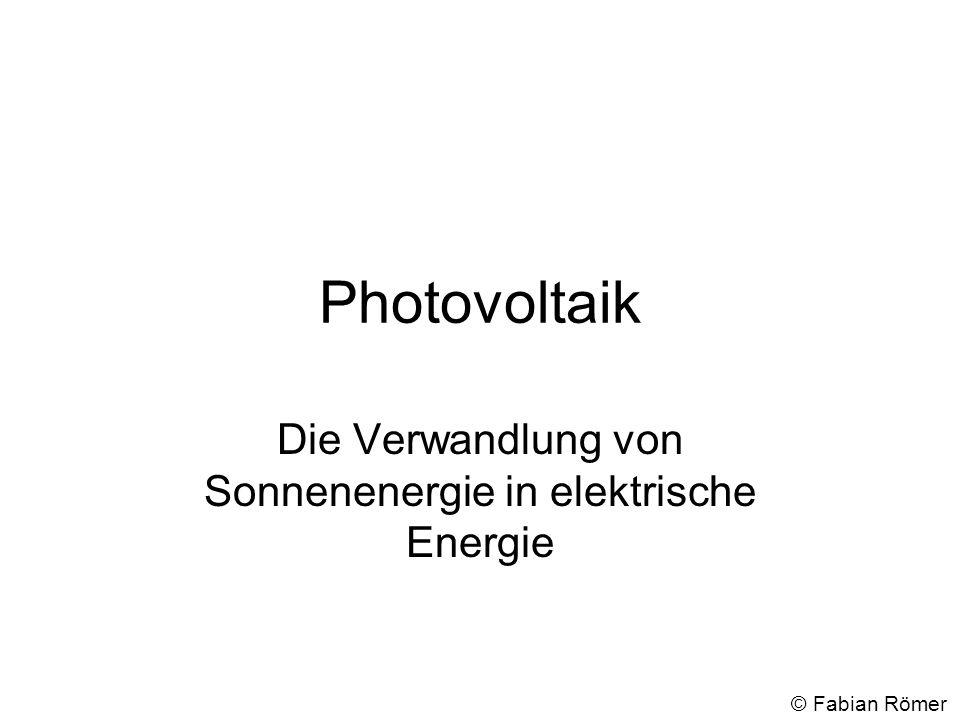 Photovoltaik Die Verwandlung von Sonnenenergie in elektrische Energie © Fabian Römer