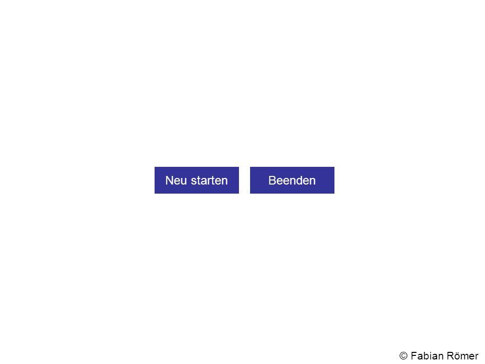Neu startenBeenden © Fabian Römer