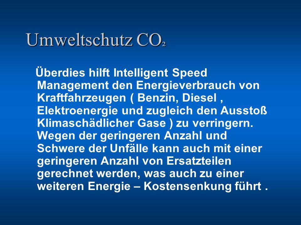 Umweltschutz CO ² Überdies hilft Intelligent Speed Management den Energieverbrauch von Kraftfahrzeugen ( Benzin, Diesel, Elektroenergie und zugleich d