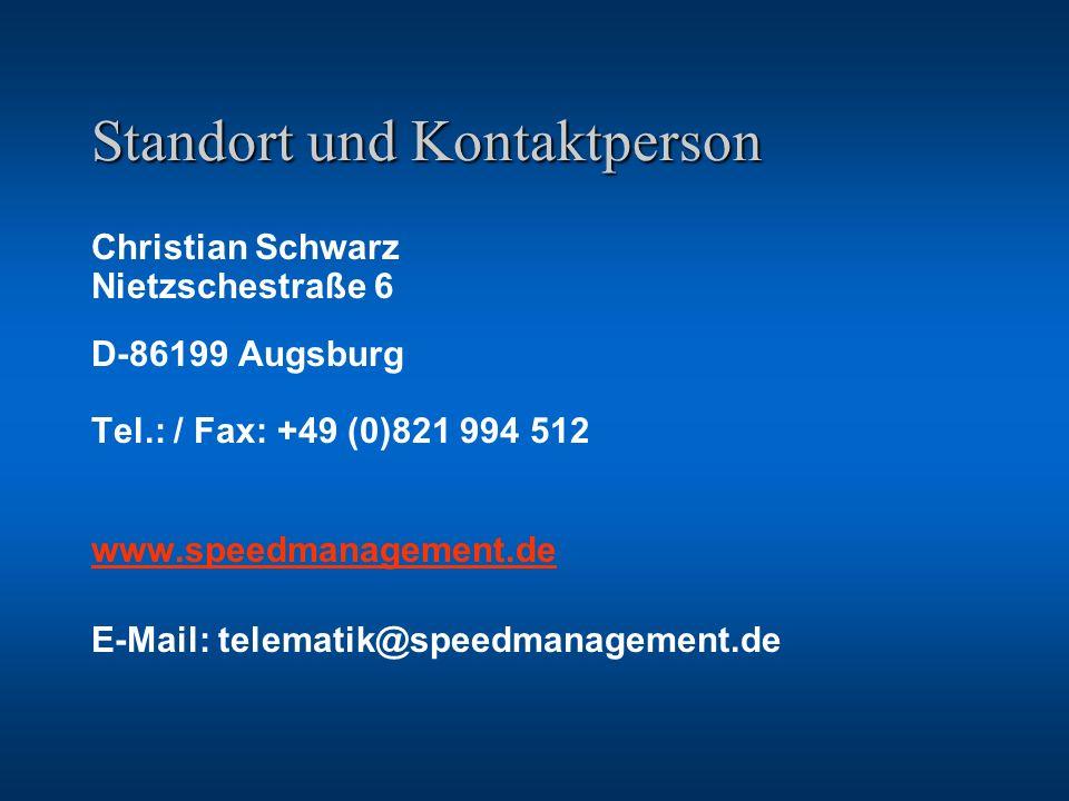 Standort und Kontaktperson Christian Schwarz Nietzschestraße 6 D-86199 Augsburg Tel.: / Fax: +49 (0)821 994 512 www.speedmanagement.de E-Mail: telemat