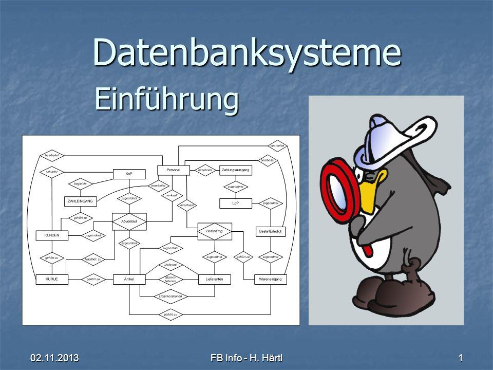 02.11.2013FB Info - H.Härtl12 Aufgabe Sie sollen eine Datenbank für einen Videoverleih erstellen.