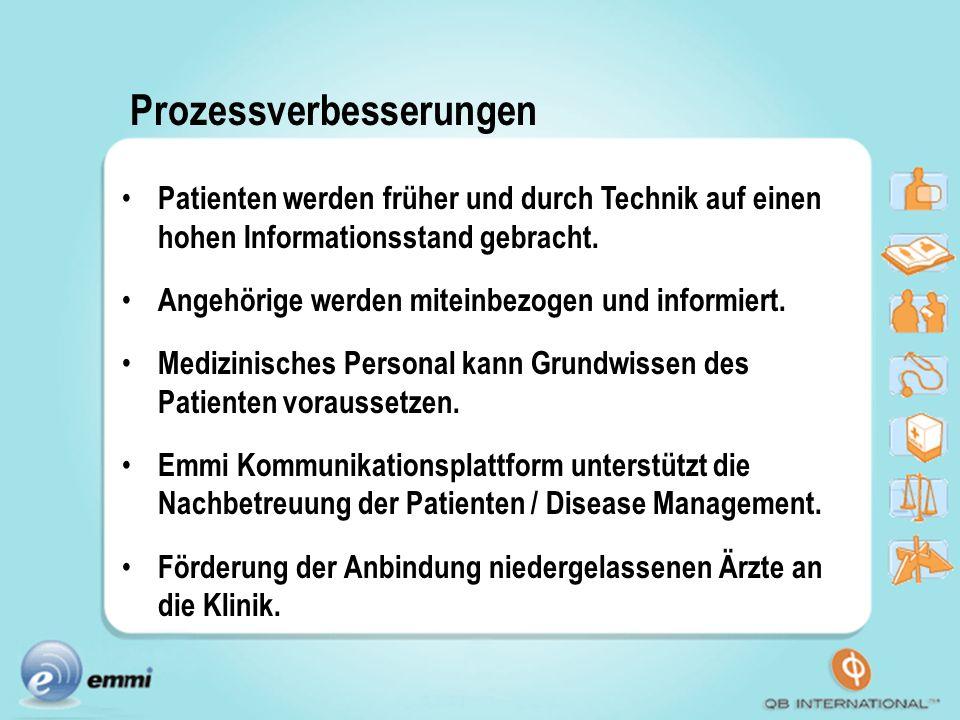 Prozessverbesserungen Patienten werden früher und durch Technik auf einen hohen Informationsstand gebracht. Angehörige werden miteinbezogen und inform