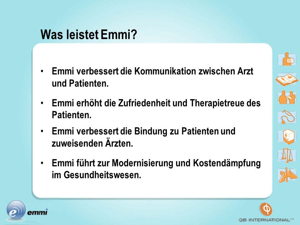 Was leistet Emmi? Emmi verbessert die Kommunikation zwischen Arzt und Patienten. Emmi erhöht die Zufriedenheit und Therapietreue des Patienten. Emmi v