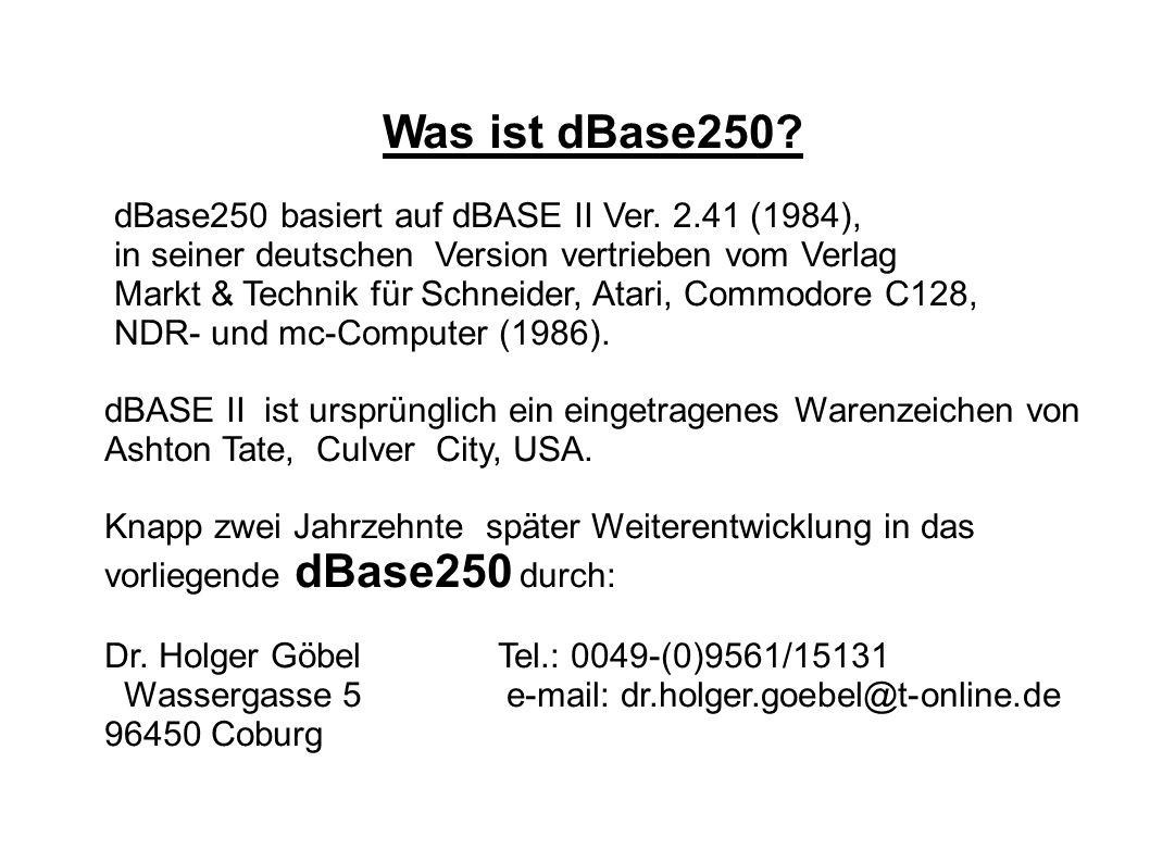 Was macht dBase250 so anders.dBase250 ist entstanden durch komplette Disassemblierung von o.g.