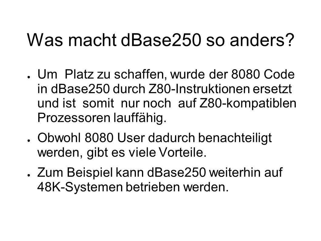 Was macht dBase250 so anders.
