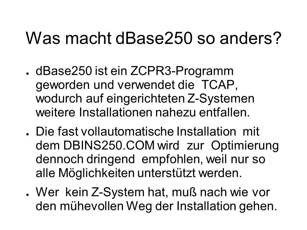Was macht dBase250 so anders.Viele neue Befehle erleichtern die Arbeit erheblich.
