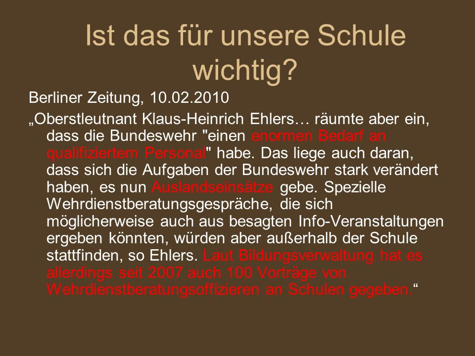Berliner Zeitung, 10.02.2010 Oberstleutnant Klaus-Heinrich Ehlers… räumte aber ein, dass die Bundeswehr