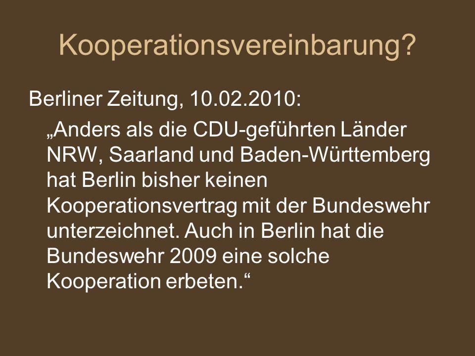 Kooperationsvereinbarung? Berliner Zeitung, 10.02.2010: Anders als die CDU-geführten Länder NRW, Saarland und Baden-Württemberg hat Berlin bisher kein