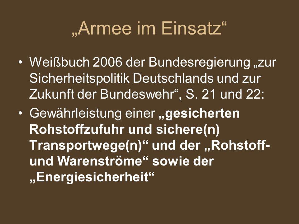 Armee im Einsatz Weißbuch 2006 der Bundesregierung zur Sicherheitspolitik Deutschlands und zur Zukunft der Bundeswehr, S. 21 und 22: Gewährleistung ei