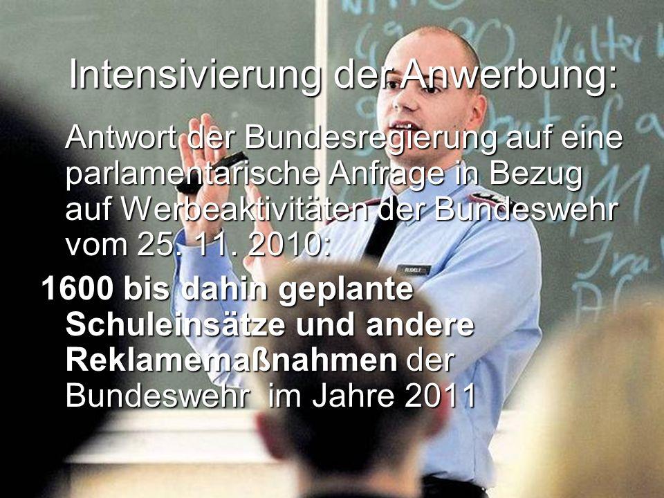 Antwort der Bundesregierung auf eine parlamentarische Anfrage in Bezug auf Werbeaktivitäten der Bundeswehr vom 25. 11. 2010: 1600 bis dahin geplante S